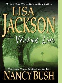 Lisa Jackson, Nancy Bush - Wicked Lies, e-kirja