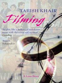 Tabish Khair - Filming, e-kirja