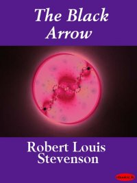 Robert Louis Stevenson - The Black Arrow, e-kirja