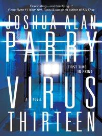 Joshua Alan Parry - Virus Thirteen, e-kirja