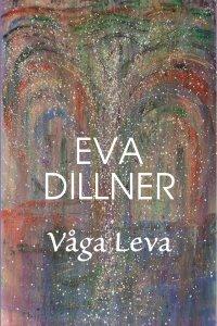 Eva Dillner - Våga leva, e-kirja