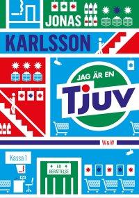 Jonas Karlsson - Jag är en tjuv, e-kirja