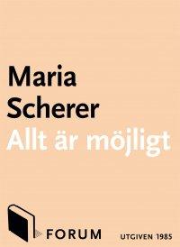 Maria Scherer - Allt är möjligt, e-kirja