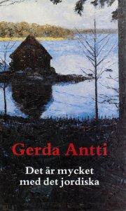 Gerda Antti - Det är mycket med det jordiska, e-kirja