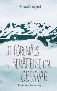 Mikael Berglund - Ett föremåls berättelse om obesvar, e-kirja