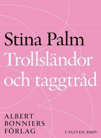 Stina Palm - Trollsländor och taggtråd: noveller, e-kirja