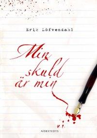 Erik Löfvendahl - Min skuld är min, e-kirja