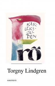 Torgny Lindgren - Kärleksguden Frö : en levnadsteckning, e-kirja