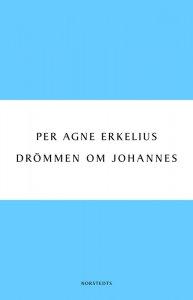 Per Agne Erkelius - Drömmen om Johannes, e-kirja