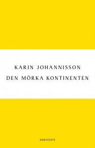 Karin Johannisson - Den mörka kontinenten : kvinnan, medicinen och fin-de-siècle, e-kirja