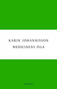 Karin Johannisson - Medicinens öga - Sjukdom, medicin och samhälle - historiska erfarenheter, e-kirja