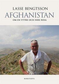 Lasse Bengtsson - Afghanistan : om en yttre och inre resa, e-kirja