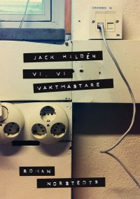 Jack Hildén - Vi, vi vaktmästare, e-kirja