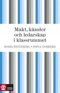 Bodil Wennberg - Makt, känslor och ledarskap i klassrummet, e-kirja