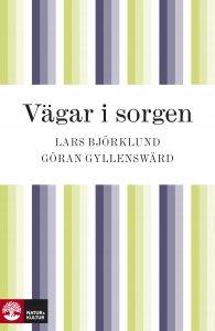 Lars Björklund, Göran Gyllenswärd - Vägar i sorgen, e-kirja