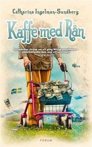 Catharina Ingelman-Sundberg - Kaffe med rån, e-kirja