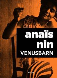 Anaïs Nin - Venusbarn: erotiska noveller, e-kirja