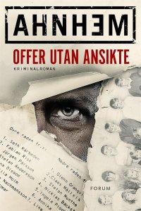 Stefan Ahnhem - Offer utan ansikte, e-kirja