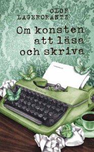 Olof Lagercrantz - Om konsten att läsa och skriva, e-kirja
