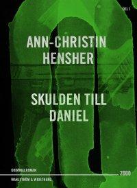 Ann-Christin Hensher - Skulden till Daniel : deckare, e-kirja