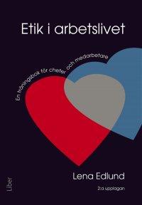 Lena Edlund - Etik i arbetslivet : En träningsbok för chefer och medarbetare, e-kirja