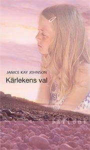 Janice Kay Johnson - Kärlekens val, e-kirja