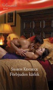 Sharon Kendrick - Förbjuden kärlek, e-kirja