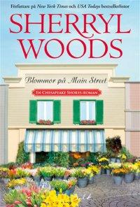 Sherryl Woods - Blommor på Main Street, e-kirja