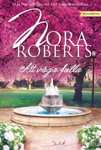Nora Roberts - Att våga falla, e-kirja