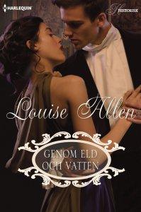 Louise Allen - Genom eld och vatten, e-kirja