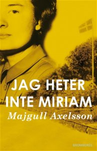 Majgull Axelsson - Jag heter inte Miriam, e-kirja
