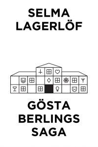 Selma Lagerlöf - Gösta Berlings saga (Telegram klassiker), e-kirja