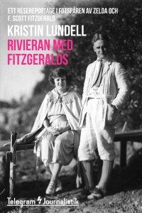 Kristin Lundell - Rivieran med Fitzgeralds - Ett resereportage i fotspåren av Zelda och F. Scott Fitzgerald, e-kirja