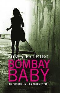 Sonia Faleiro - Bombay baby, en flickas liv - en dokumentär, e-kirja