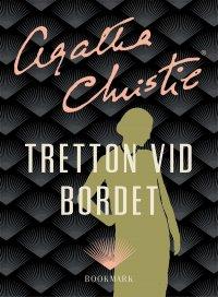 Agatha Christie - Tretton vid bordet, e-kirja