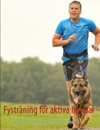 Britta Agardh - Fysträning för aktiva hundar, e-kirja