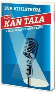 Eva Kihlström - Alla kan tala. Vältalig med 7 enkla knep, e-kirja