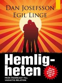Dan Josefsson, Egil Linge - Hemligheten: Från ögonkast till varaktig relation, e-kirja