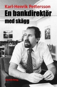 Karl-Henrik Pettersson - En bankdirektör med skägg, e-kirja