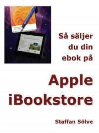 Staffan Sölve - Så säljer du din ebok på Apple iBookstore, e-kirja
