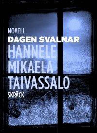 Hannele Mikaela Taivassalo - Dagen svalnar, e-kirja