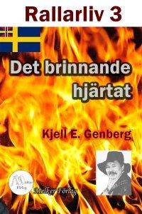 Kjell E. Genberg - Rallarliv - Del 3 - Det brinnande hjärtat, e-kirja