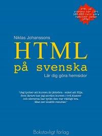Niklas Johansson - HTML på svenska - lär dig göra hemsidor, e-kirja