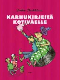 Jukka Parkkinen - Karhukirjeitä kotiväelle, e-kirja