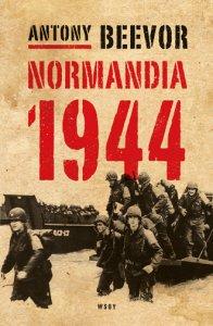 Antony Beevor - Normandia 1944. Maihinnoususta Pariisin vapauttamiseen, e-kirja