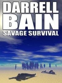 Darrell Bain - Savage Survival, e-kirja