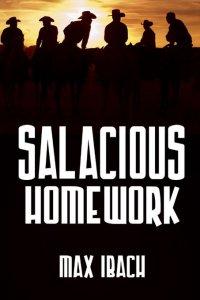 Max Ibach - Salacious Homework, e-kirja
