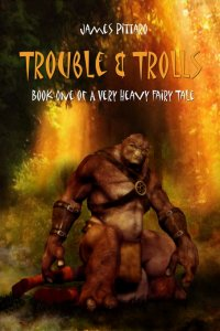 James Pittaro - Trouble and Trolls, e-kirja