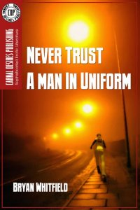 Bryan Whitfield - Never Trust a Man in Uniform, e-kirja
