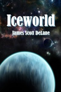 James Scott DeLane - Iceworld, e-kirja
